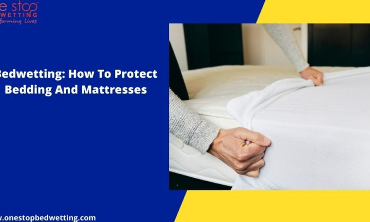 Bedwetting: How To Protect Bedding And Mattresses